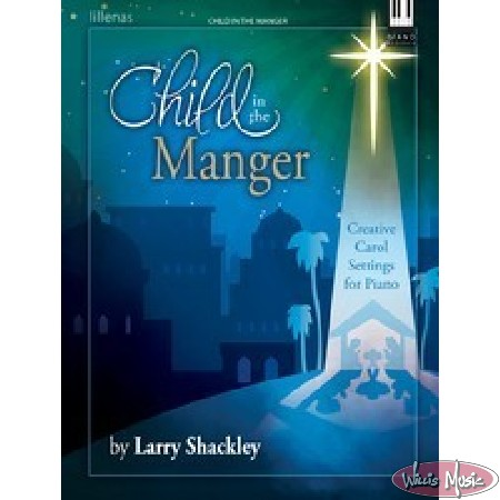 Child In The Manger   Moderate Larry Shackley