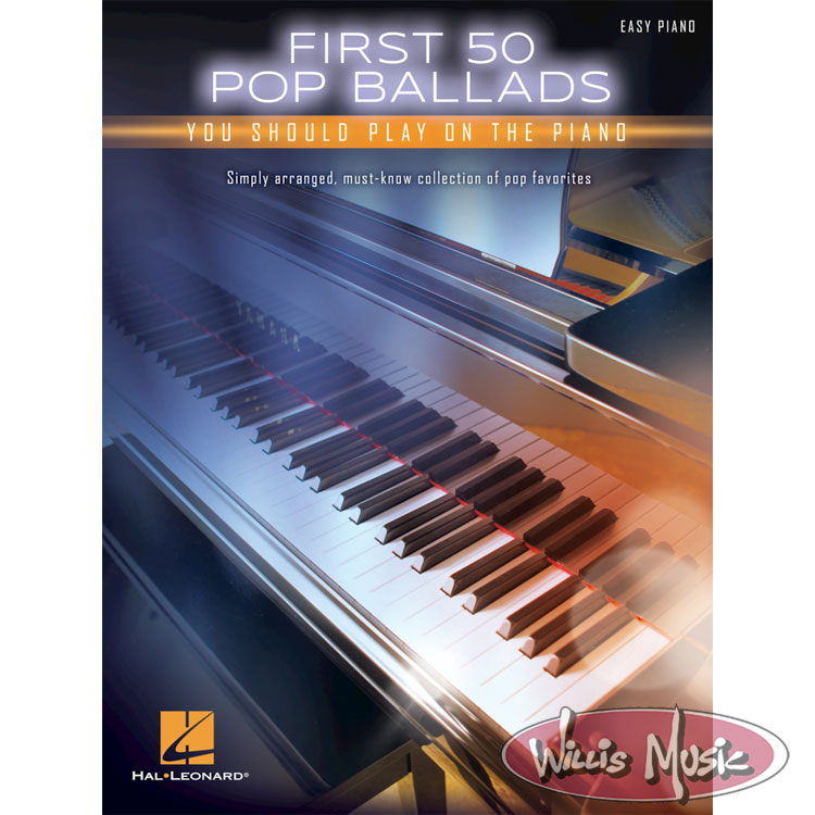 First 50 Pop Ballads You Should Play On The Piano   Easy Book