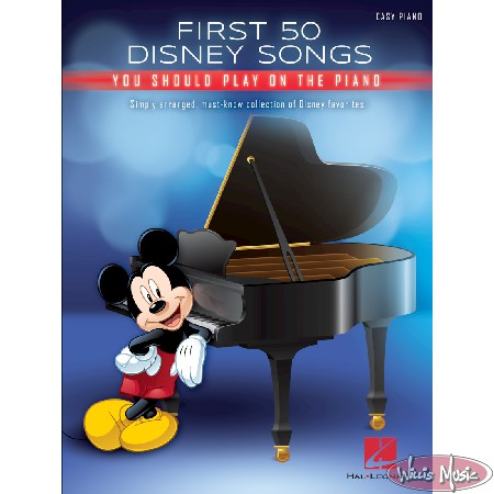 First 50 Disney Songs You Should Play On The Piano - Easy Piano Bk