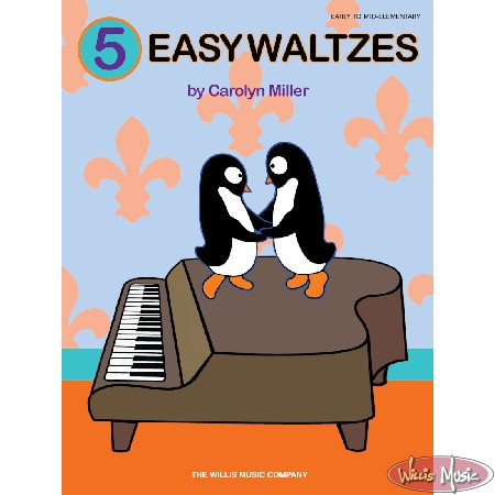 5 Easy Waltzes   Early/Mid-Elementary Book