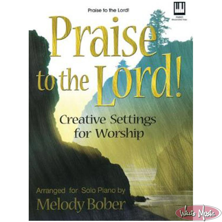 Praise To The Lord Melody Bober