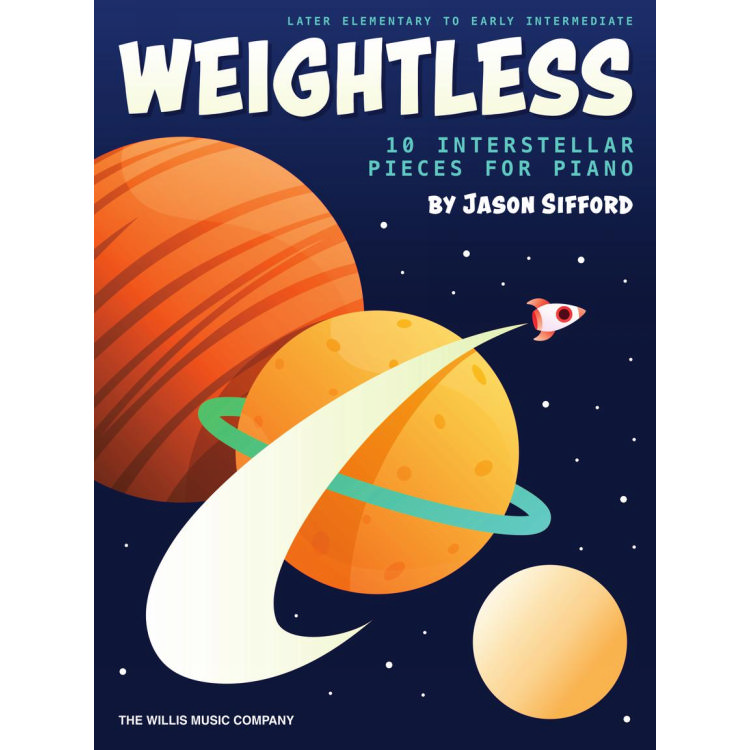 Weightless - 10 Interstellar Piano Pieces  Later Elementary - Early Intermediate
