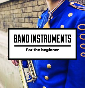 Band Instruments for the beginner