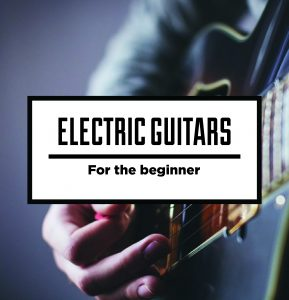 Electric Guitars For the Beginner